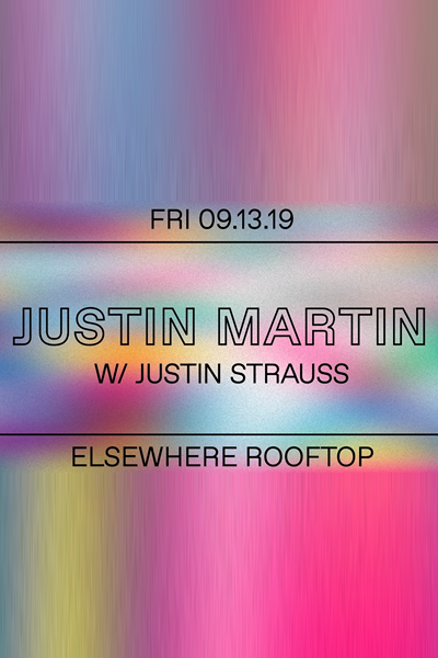 Justin Martin, Justin Strauss (Elsewhere Rooftop)
